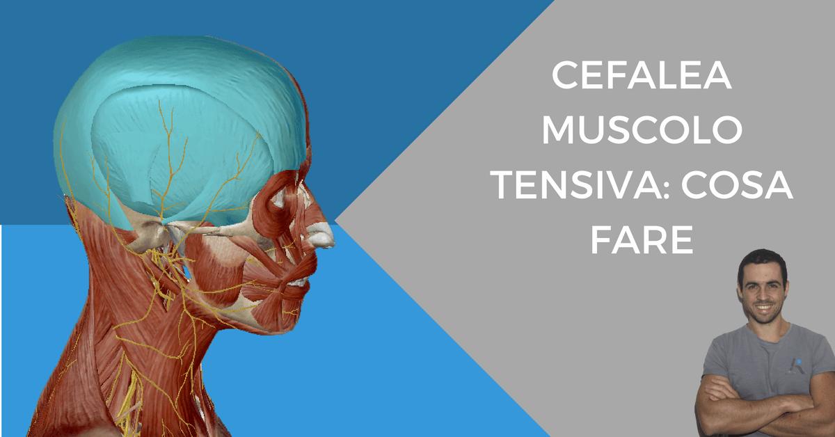 Cefalea muscolo tensiva la cura pi efficace la for Mal di testa da cervicale quanto puo durare