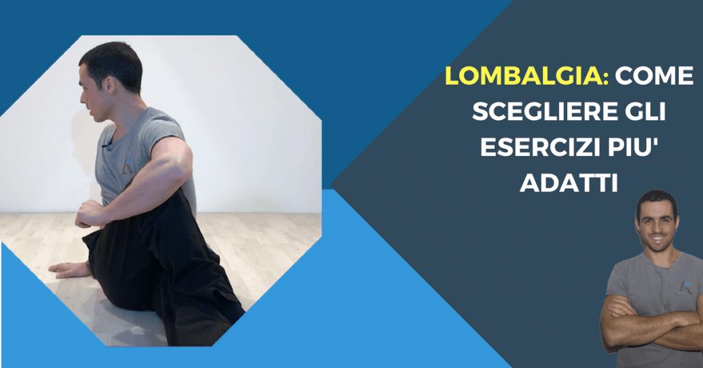 Lombalgia: come scegliere gli esercizi più adatti