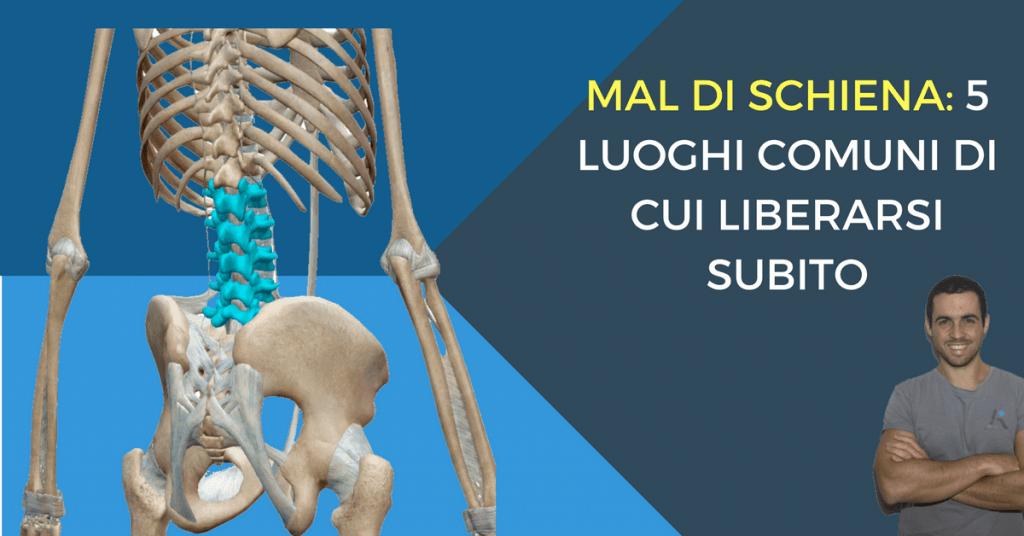 Mal di schiena: 5 luoghi comuni di cui ti puoi liberare per stare meglio