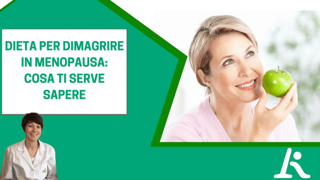 Dieta per dimagrire in menopausa: ecco cosa ti serve sapere