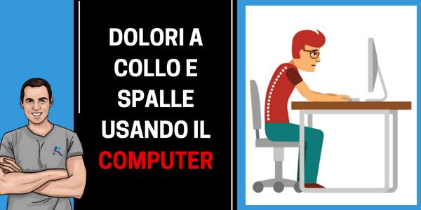 Dolori a collo e spalle usando il computer? Via con 3 mosse!