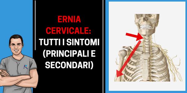 Ernia cervicale: 3 sintomi da conoscere assolutamente (+ TUTTI gli altri)
