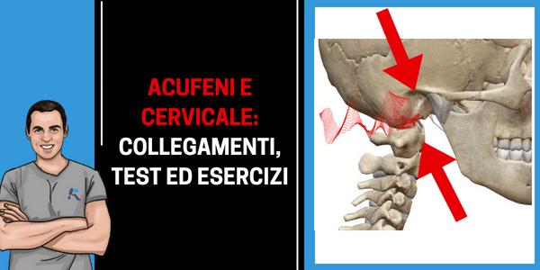 Acufeni e cervicale: collegamenti, test ed esercizi