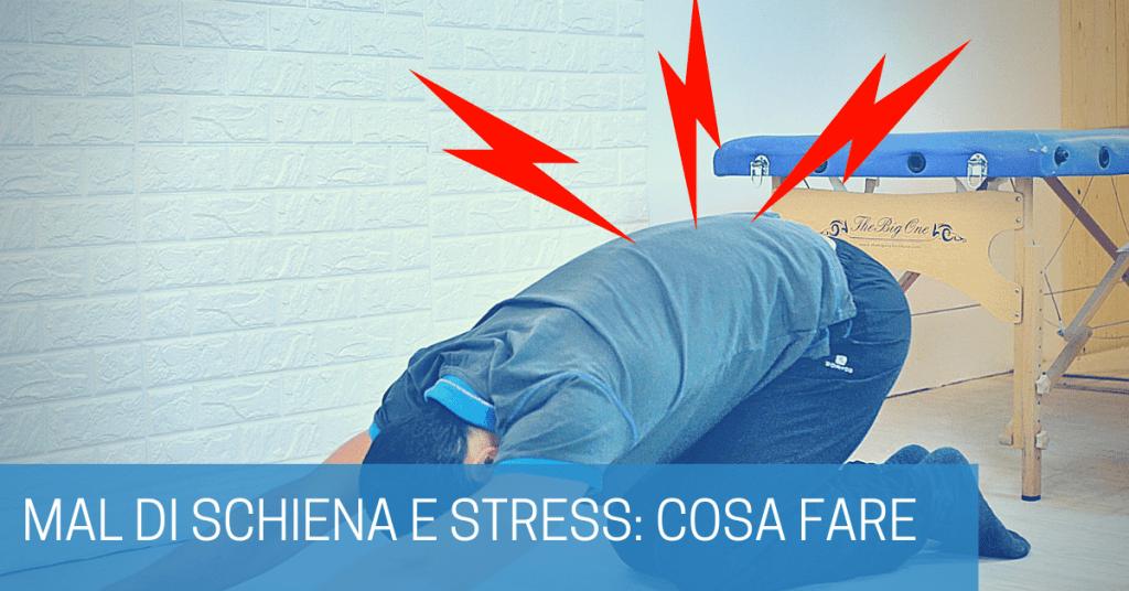 MAL DI SCHIENA: cosa fare (e come capire) quando la causa è lo STRESS