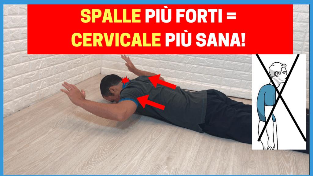 SPALLE FORTI=CERVICALE PIÙ SANA: ecco come fare! (3 esercizi rapidi)