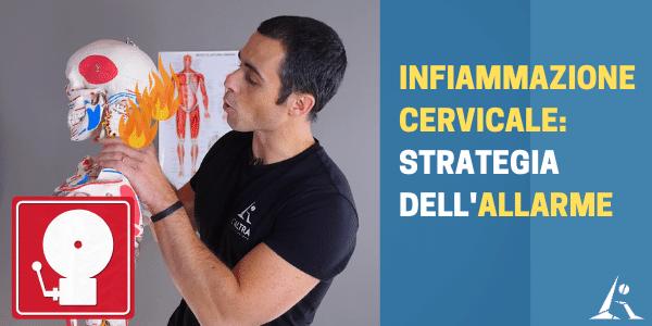 """Il tuo collo è delicato e facilmente """"INFIAMMABILE""""? : prova la STRATEGIA dell' """"ALLARME"""" per combattere l'infiammazione cervicale"""